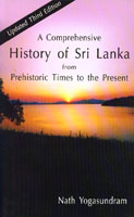 A Comprehensive History of Sri Lanka from Prehistoric Times to the Present