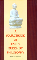 A sourcebook of early buddhist Philosophy