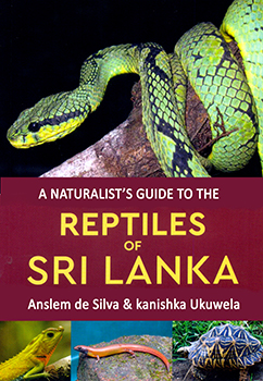 Naturalist's Guide To The Reptiles Of Sri Lanka